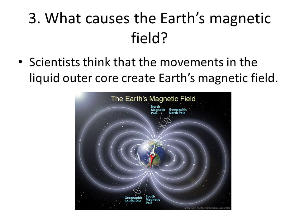 3.What causes the Earth's magnetic field.