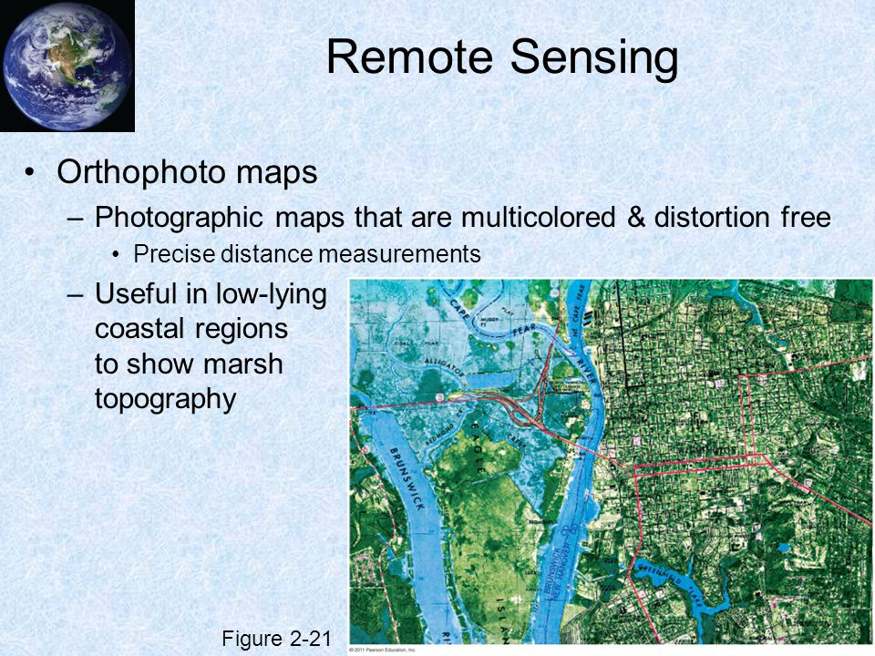 Remote Sensing Orthophoto maps –Photographic maps that are multicolored & distortion free Precise distance measurements –Useful in low-lying coastal r