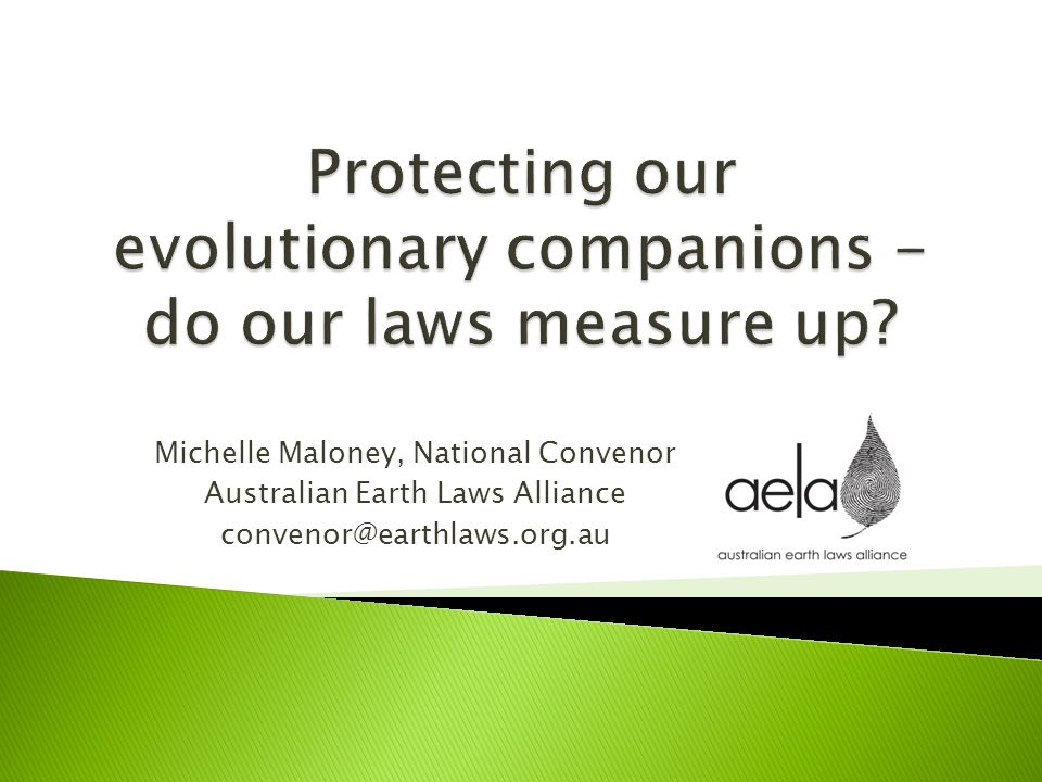 Michelle Maloney, National Convenor Australian Earth Laws Alliance convenor@earthlaws.org.au