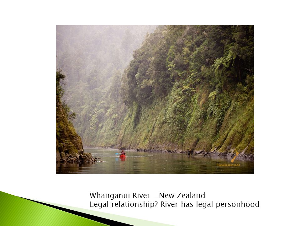 Whanganui River – New Zealand Legal relationship River has legal personhood