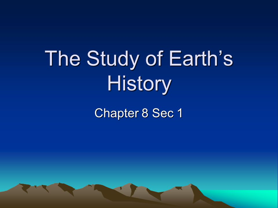 What you will learn –Earth processes today are similar to those that occurred in the past and slow geologic processes have large cumulative effects over long periods of time.