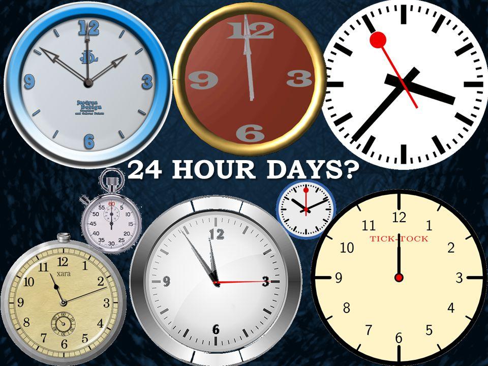 24 HOUR DAYS