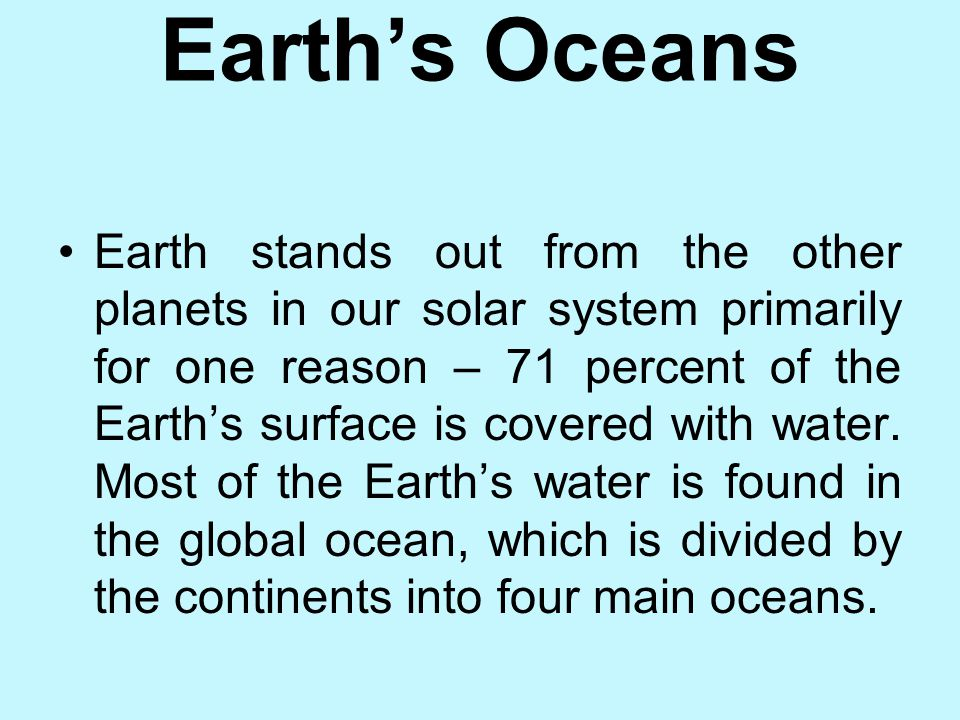 In your science log, try to answer the following questions based on what you already know: 1)How have Earth's oceans changed over time? 2)Name two way