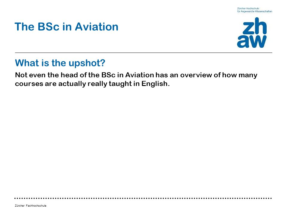 Zürcher Fachhochschule The BSc in Aviation What is the upshot.