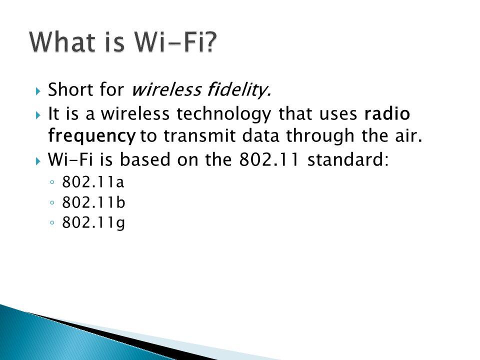  Short for wireless fidelity.