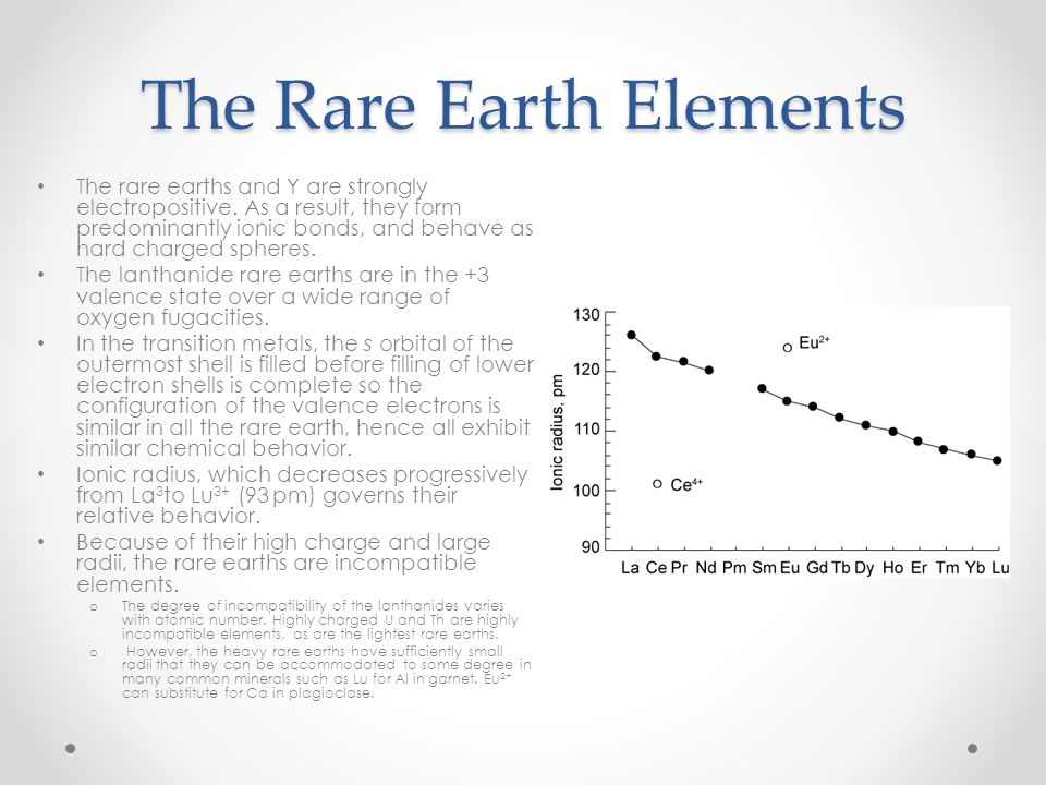 The Rare Earth Elements The rare earths and Y are strongly electropositive. As a result, they form predominantly ionic bonds, and behave as hard charg