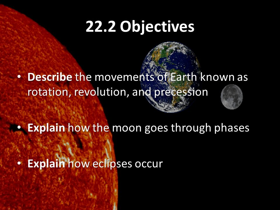Eclipses This happens because Earth's atmosphere bends and transmits some long- wavelength light (red) into its shadow A total eclipse of the moon can last up to four hours and is visible to anyone on the side of Earth facing the moon
