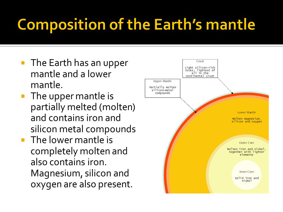  The Earth has an inner core and an outer core  They both contain large quantities of the element iron and small amounts of the elements nickel, sulfur and oxygen