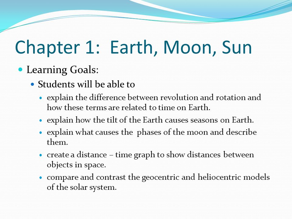Lesson 1: Earth in Motion What causes the Earth to be heated unevenly.