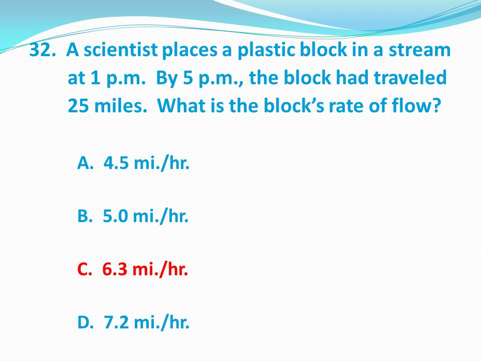 32.A scientist places a plastic block in a stream at 1 p.m.