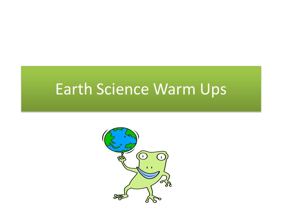 Earth Science Warm Ups