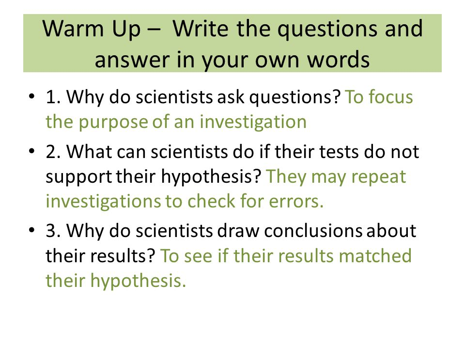 Warm Up – Write the questions and answer in your own words 1.