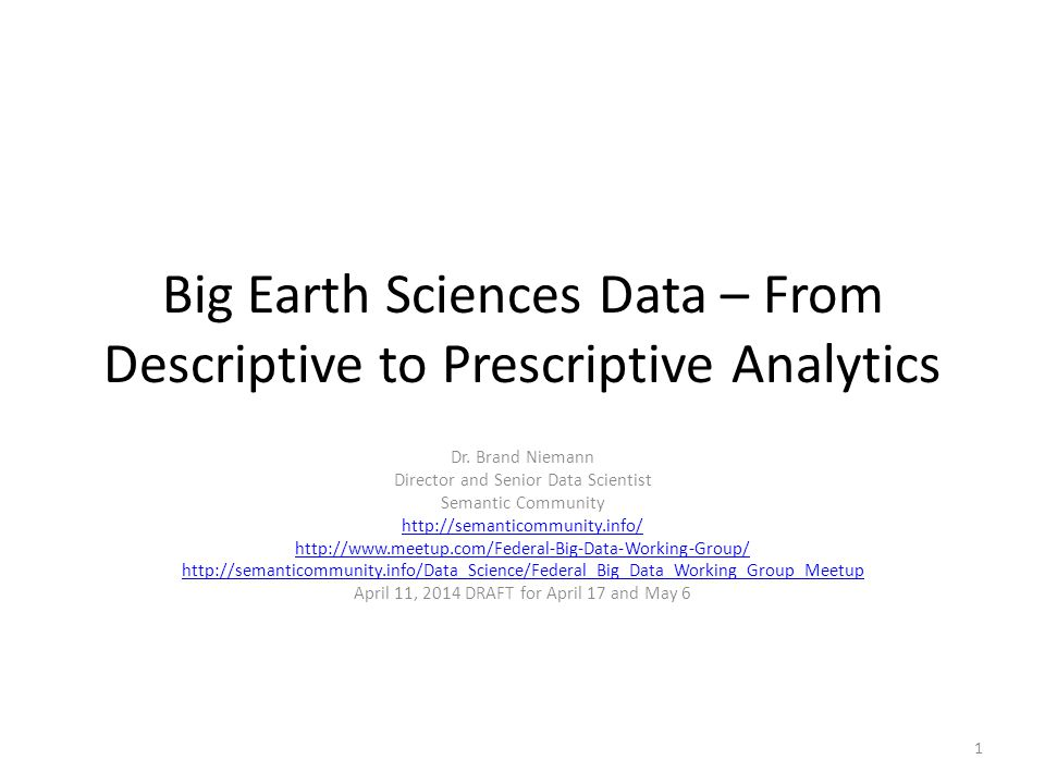 Big Earth Sciences Data – From Descriptive to Prescriptive Analytics Dr.