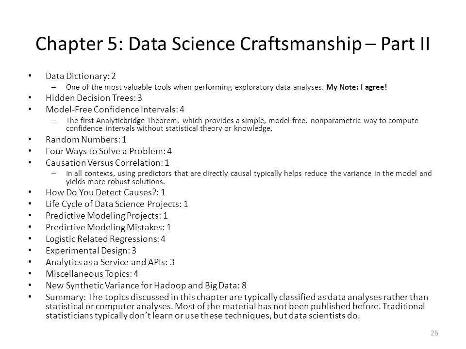 Chapter 5: Data Science Craftsmanship – Part II Data Dictionary: 2 – One of the most valuable tools when performing exploratory data analyses.
