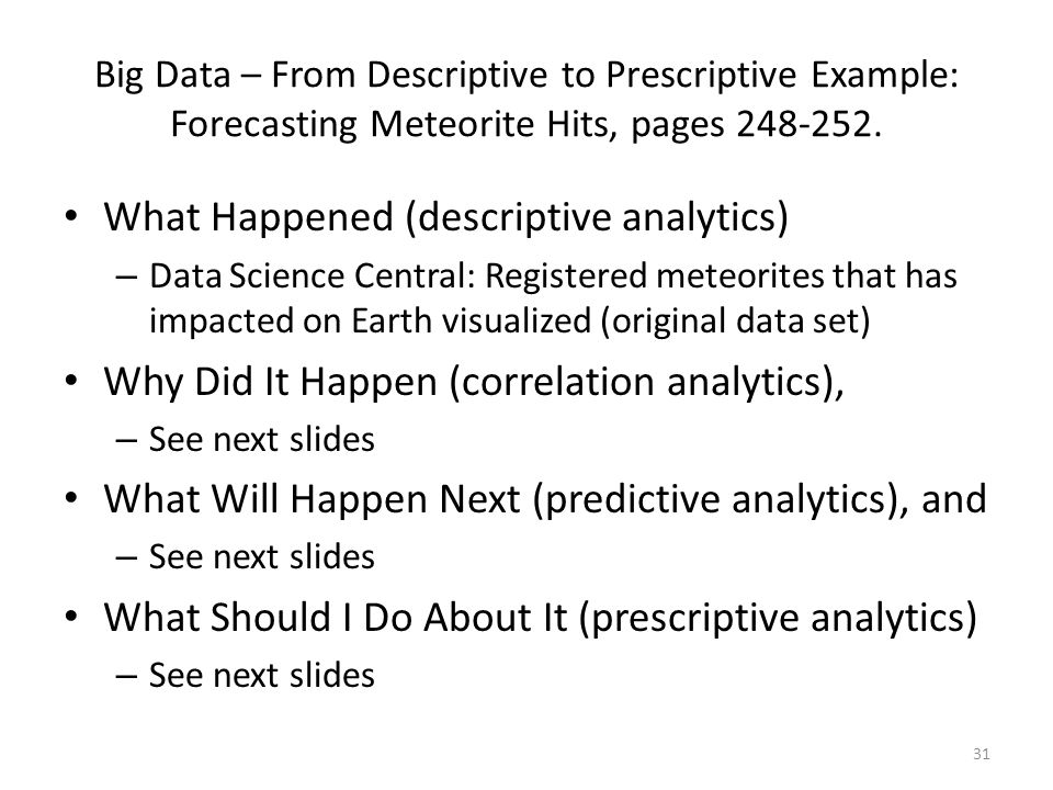 Big Data – From Descriptive to Prescriptive Example: Forecasting Meteorite Hits, pages 248-252.