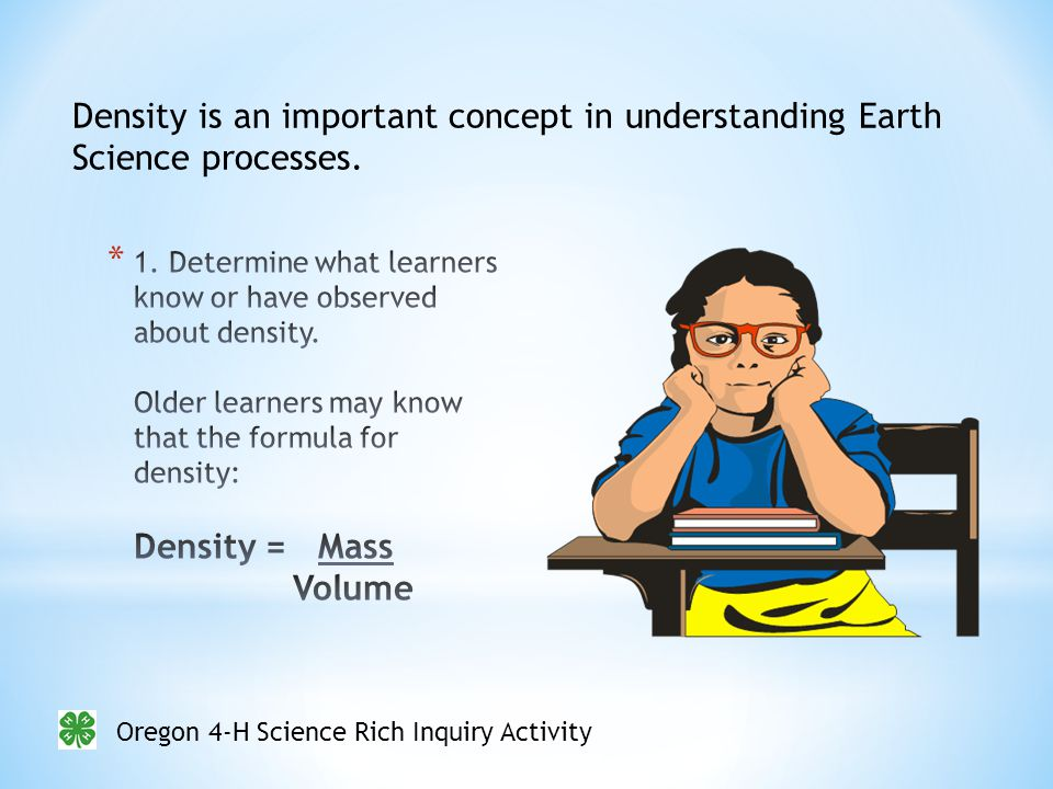 Oregon 4-H Science Rich Inquiry Activity Density is an important concept in understanding Earth Science processes.