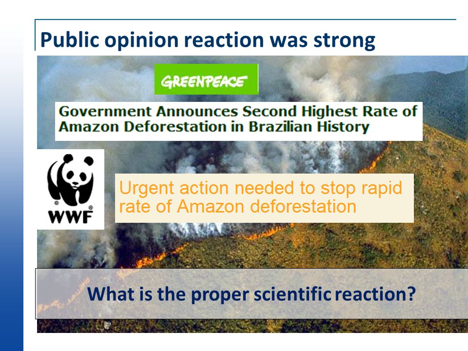 Public opinion reaction was strong What is the proper scientific reaction