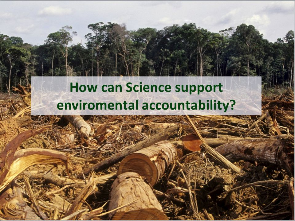 How can Science support enviromental accountability