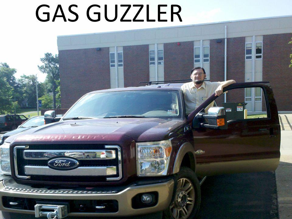 Enter question text... GAS GUZZLER