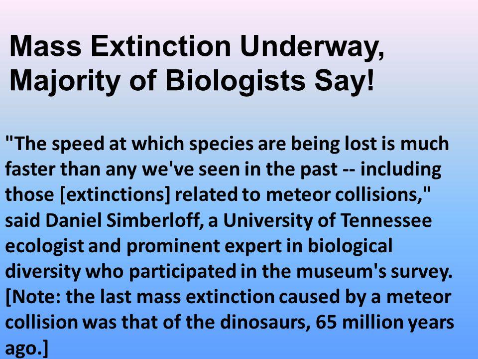 Mass Extinction Underway, Majority of Biologists Say!