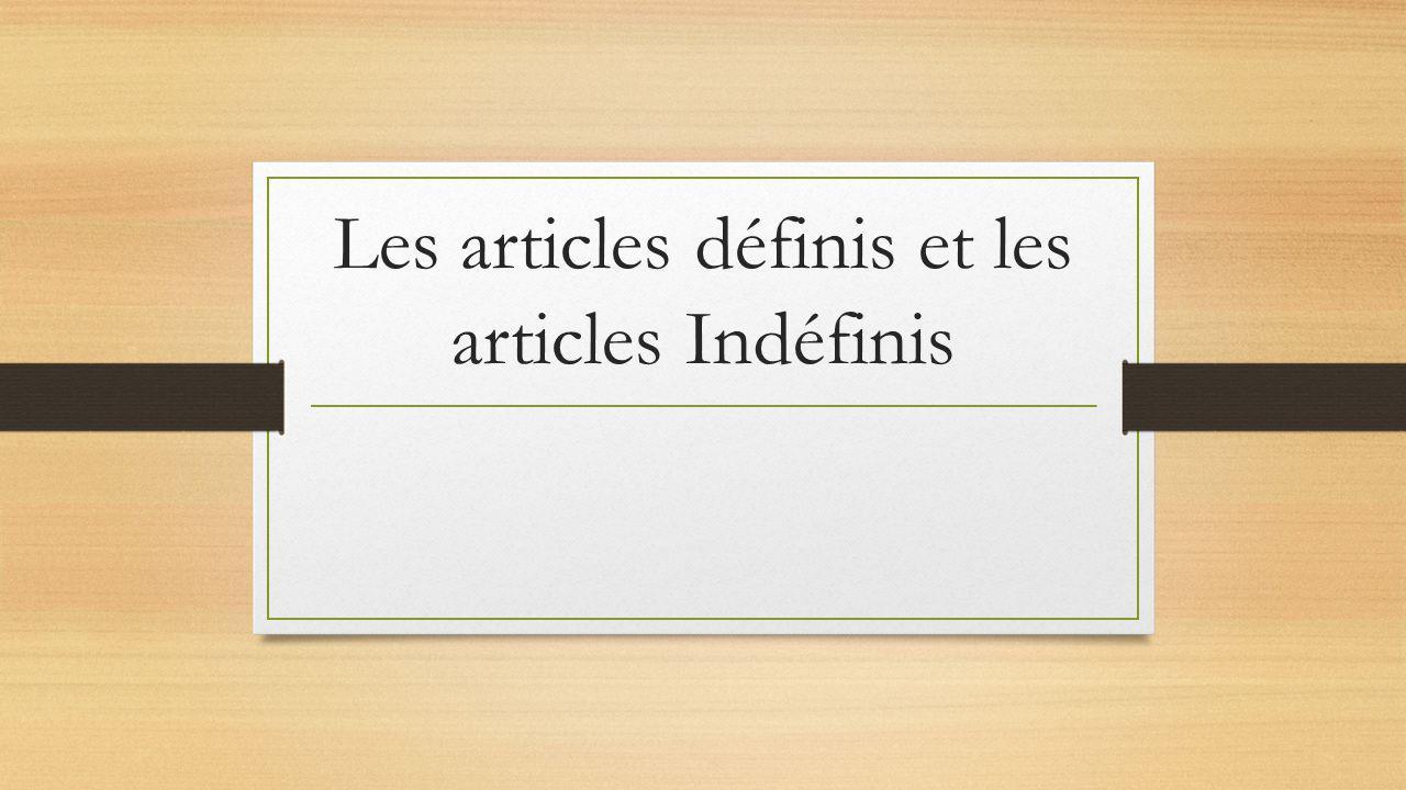 Les articles définis et les articles Indéfinis