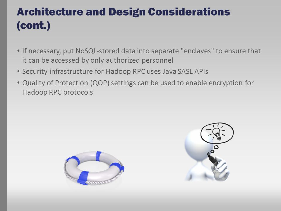 Architecture and Design Considerations (cont.) If necessary, put NoSQL-stored data into separate