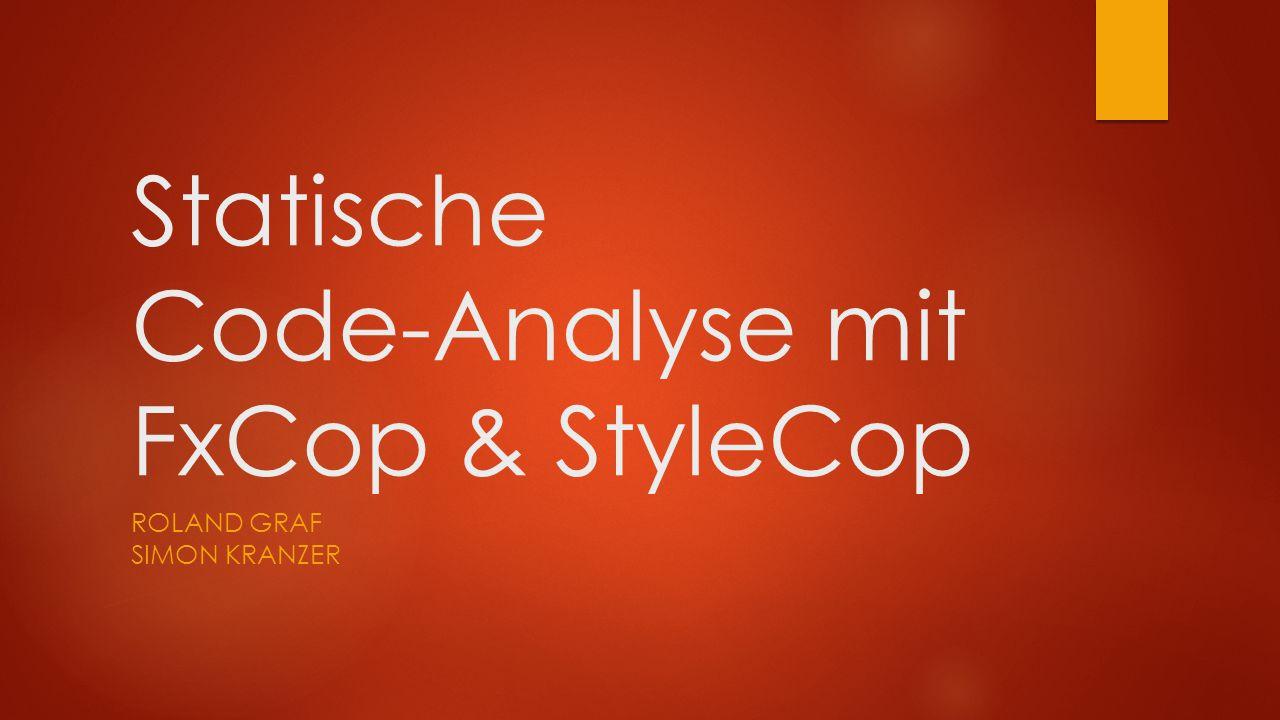 Statische Code-Analyse mit FxCop & StyleCop ROLAND GRAF SIMON KRANZER