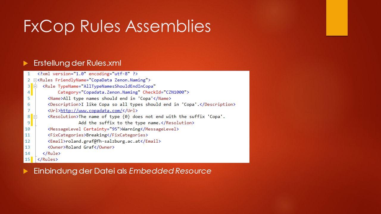 FxCop Rules Assemblies  Erstellung der Rules.xml  Einbindung der Datei als Embedded Resource
