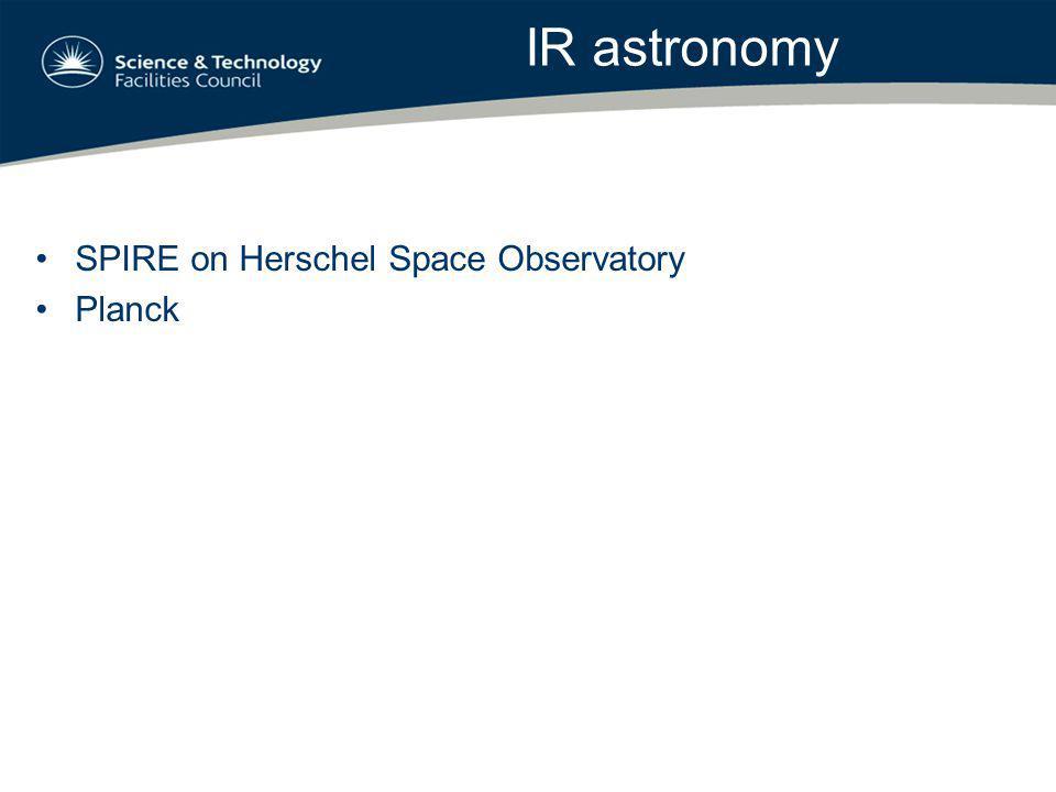 IR astronomy SPIRE on Herschel Space Observatory Planck
