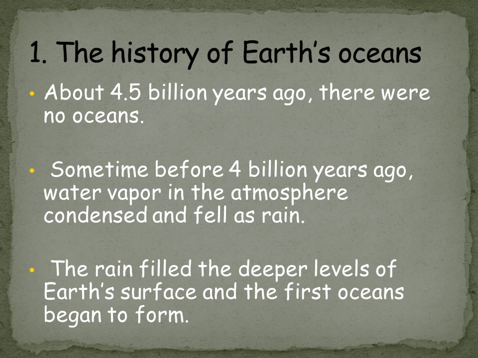 About 4.5 billion years ago, there were no oceans.