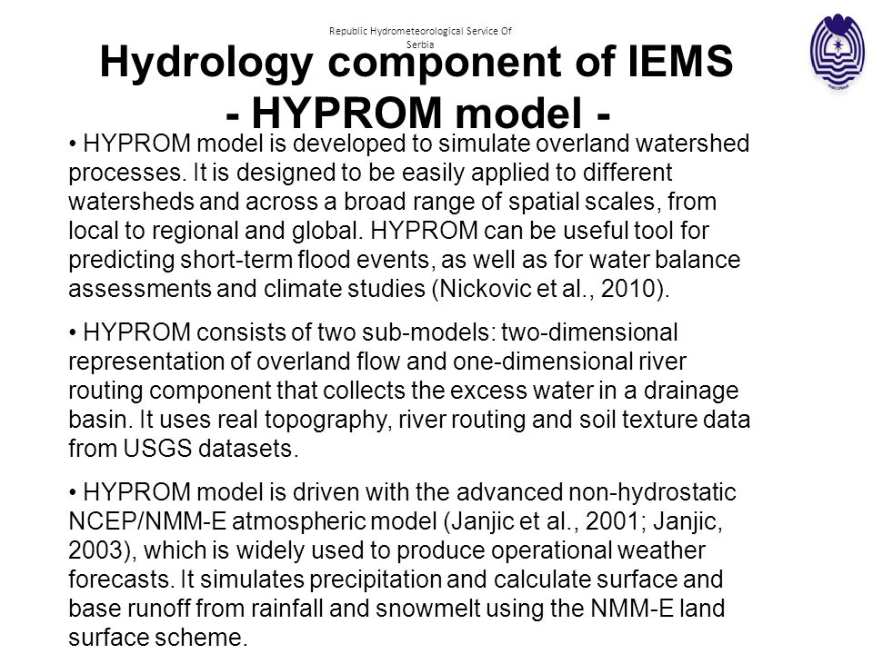 HYPROM model is developed to simulate overland watershed processes.