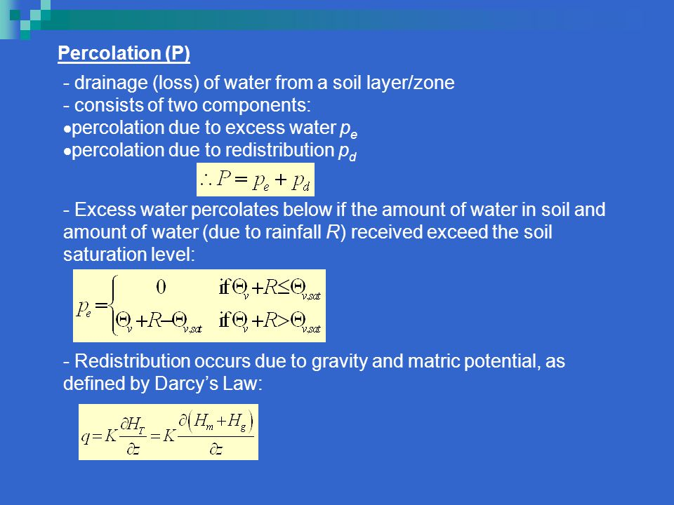 Percolation (P) - drainage (loss) of water from a soil layer/zone - consists of two components:  percolation due to excess water p e  percolation du