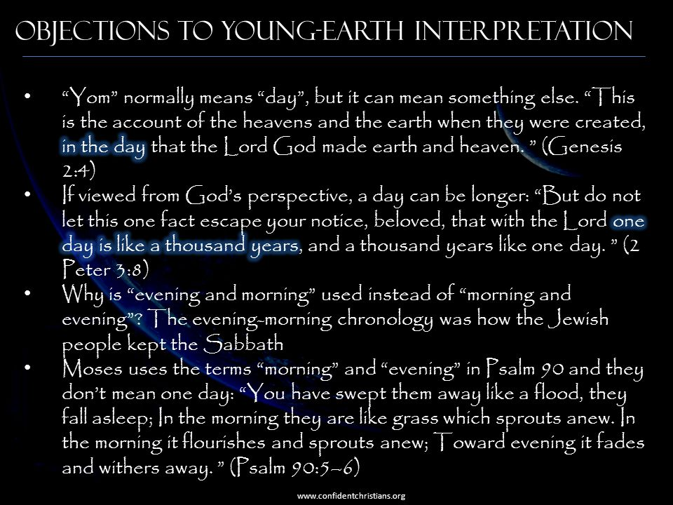 Objections to Young-Earth Interpretation www.confidentchristians.org