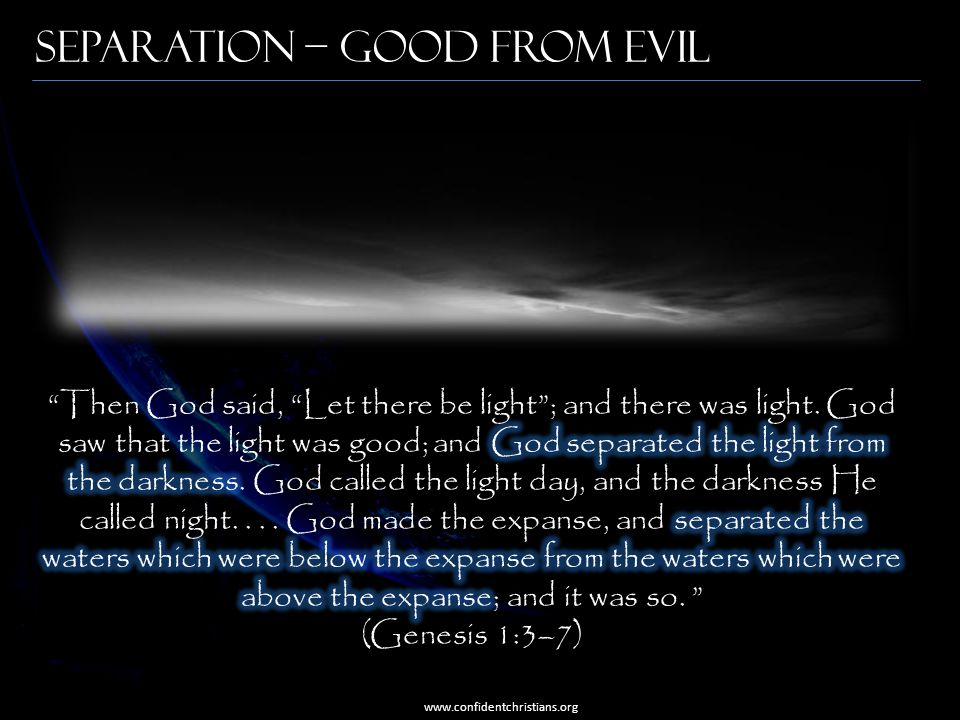 Separation – Good from Evil www.confidentchristians.org