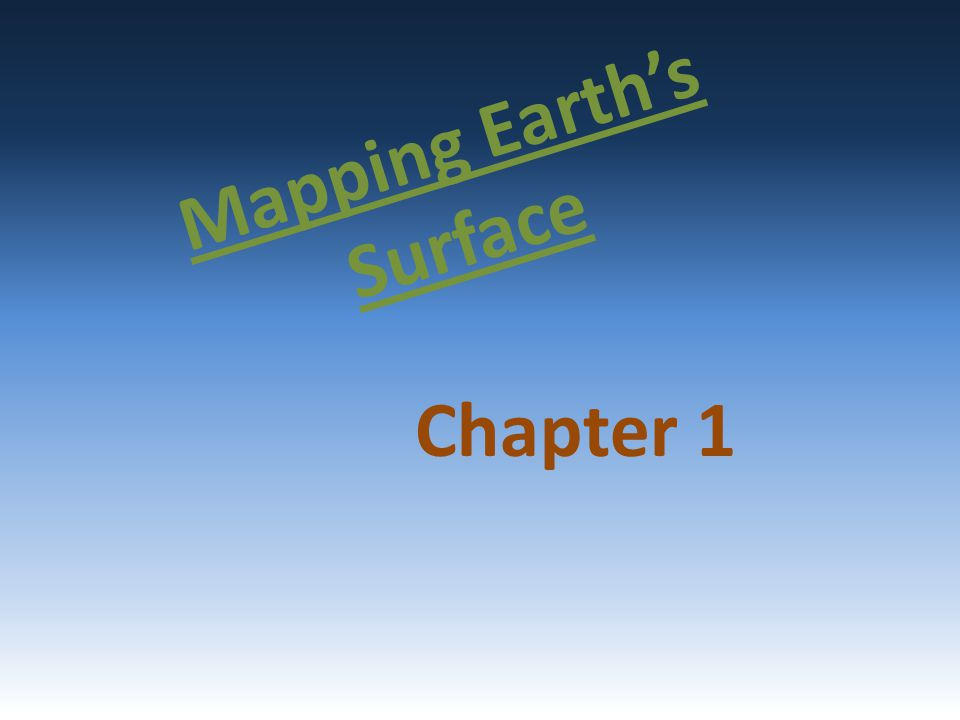 Mapping Earth's Surface Chapter 1