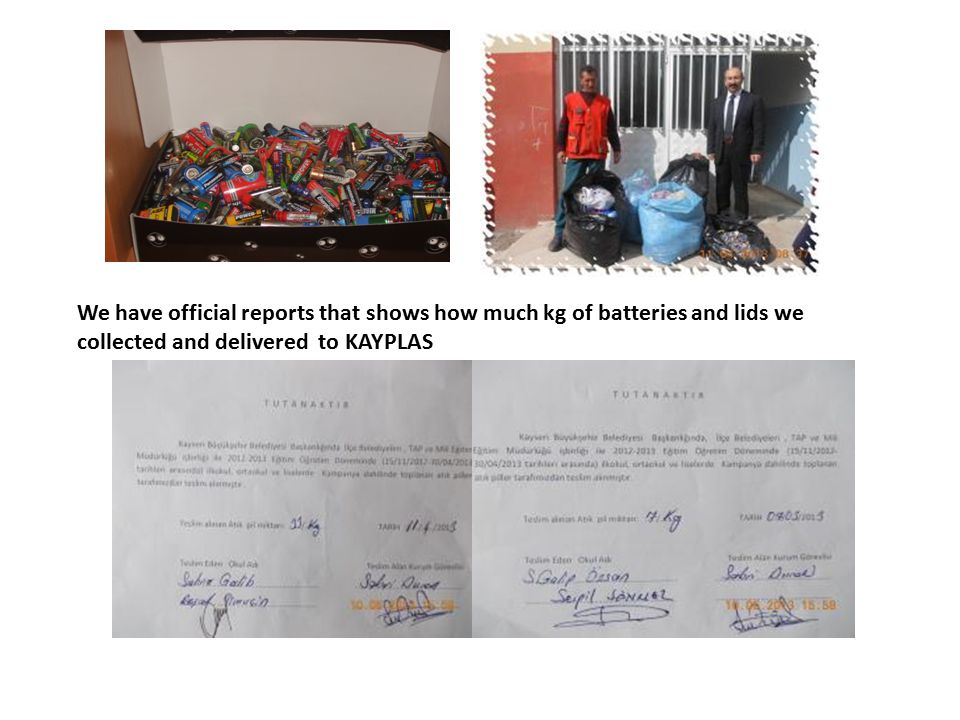 We have official reports that shows how much kg of batteries and lids we collected and delivered to KAYPLAS