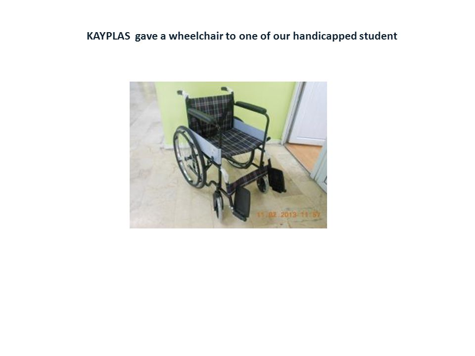 KAYPLAS gave a wheelchair to one of our handicapped student