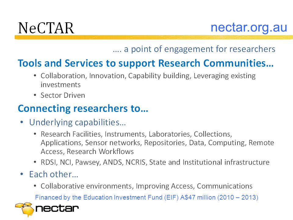 Financed by the Education Investment Fund (EIF) A$47 million (2010 – 2013) nectar.org.au