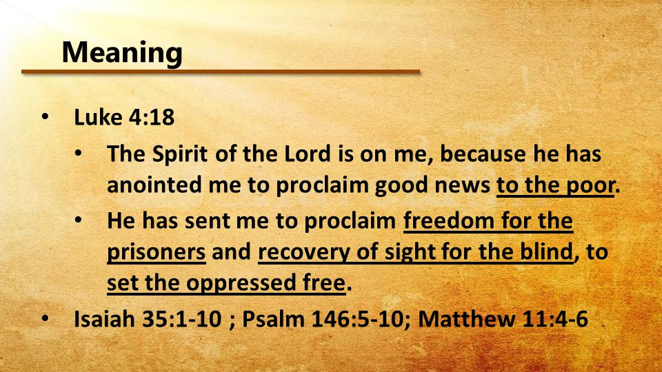 Meaning Luke 4:18 The Spirit of the Lord is on me, because he has anointed me to proclaim good news to the poor.