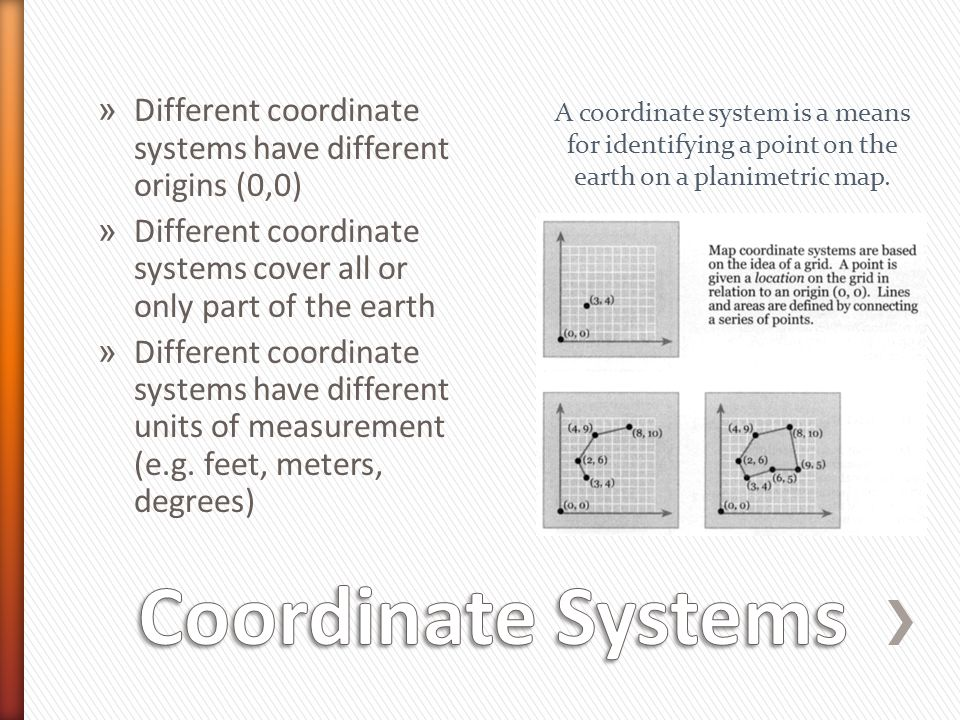 » Different coordinate systems have different origins (0,0) » Different coordinate systems cover all or only part of the earth » Different coordinate