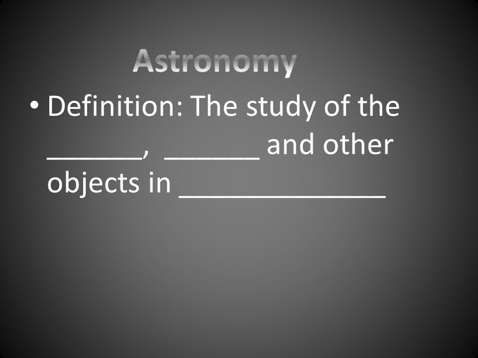 Definition: The study of the ______, ______ and other objects in _____________