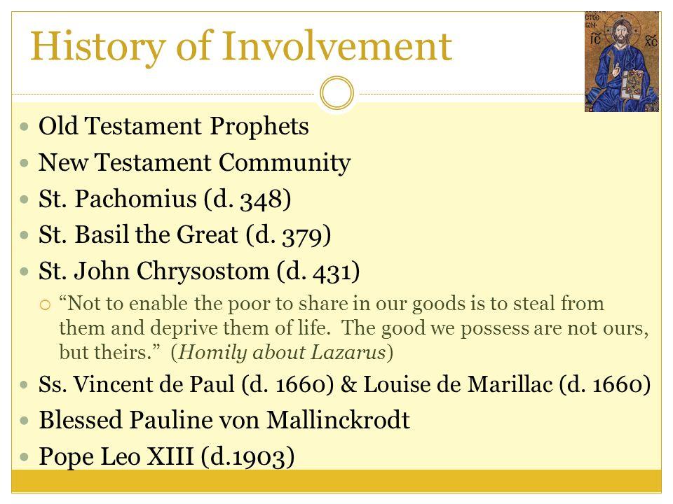 History of Involvement Old Testament Prophets New Testament Community St. Pachomius (d. 348) St. Basil the Great (d. 379) St. John Chrysostom (d. 431)