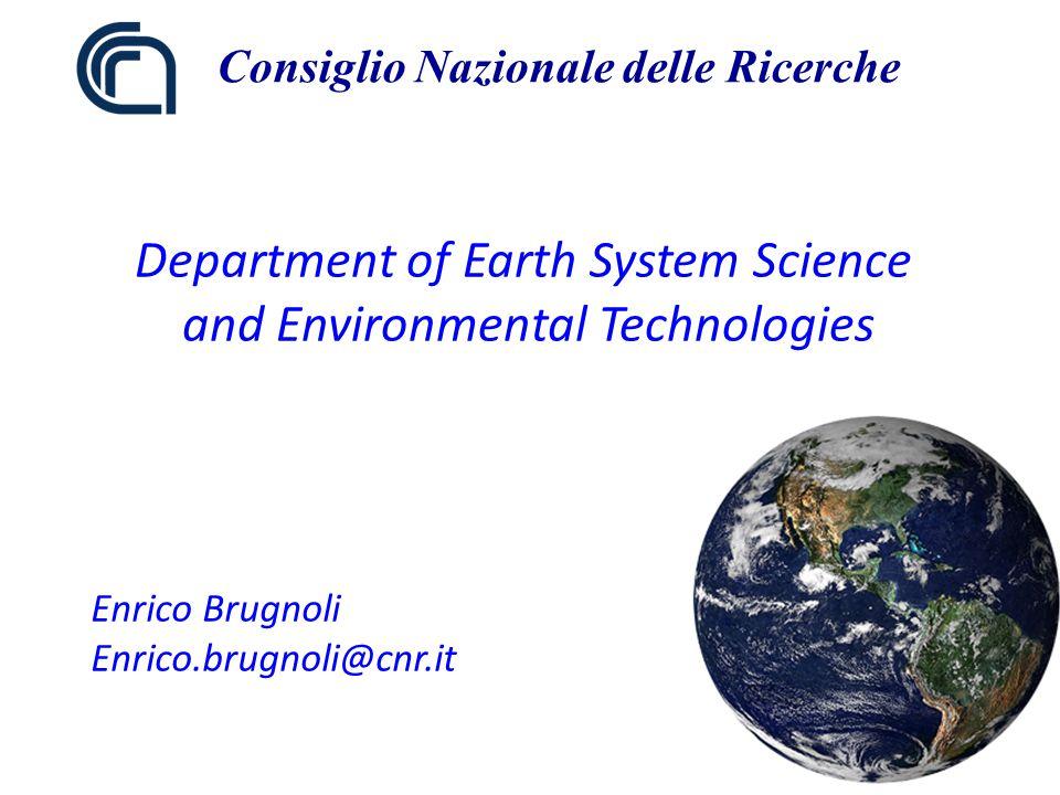 Consiglio Nazionale delle Ricerche Enrico Brugnoli Enrico.brugnoli@cnr.it Department of Earth System Science and Environmental Technologies