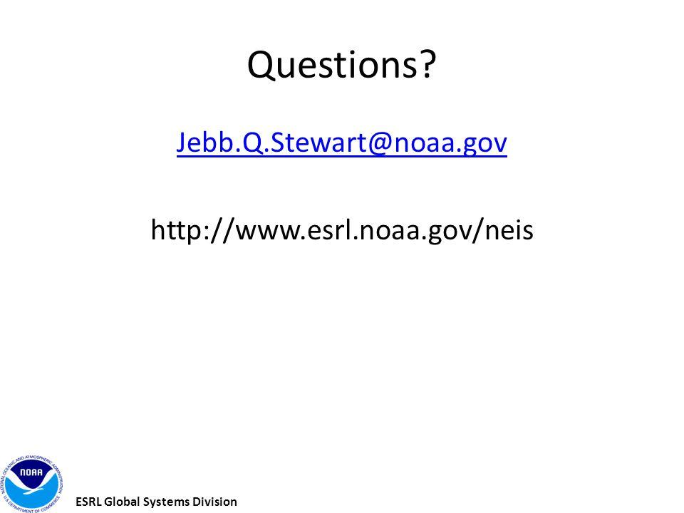 ESRL Global Systems Division Questions? Jebb.Q.Stewart@noaa.gov http://www.esrl.noaa.gov/neis