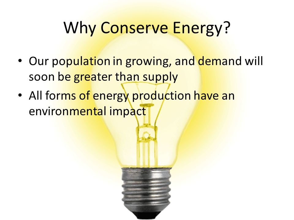 Why Conserve Energy.