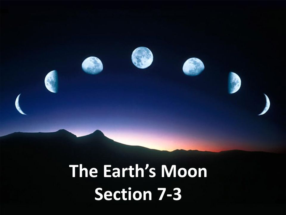The Earth's Moon Section 7-3