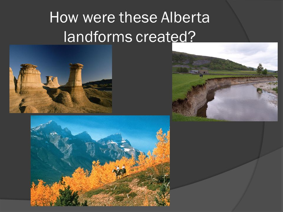 How were these Alberta landforms created?