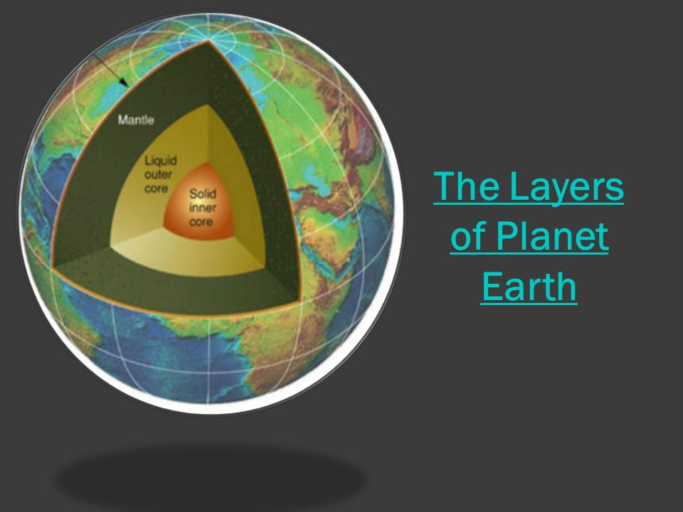 The Layers of Planet Earth