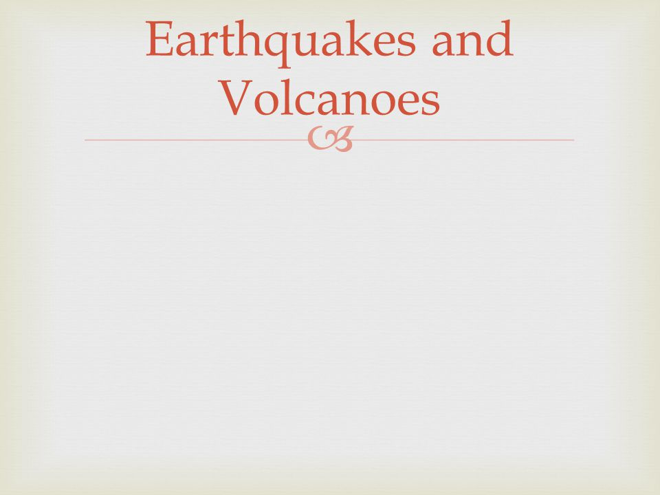   Earthquake: the violent shaking of Earth's crust as built up energy is released.
