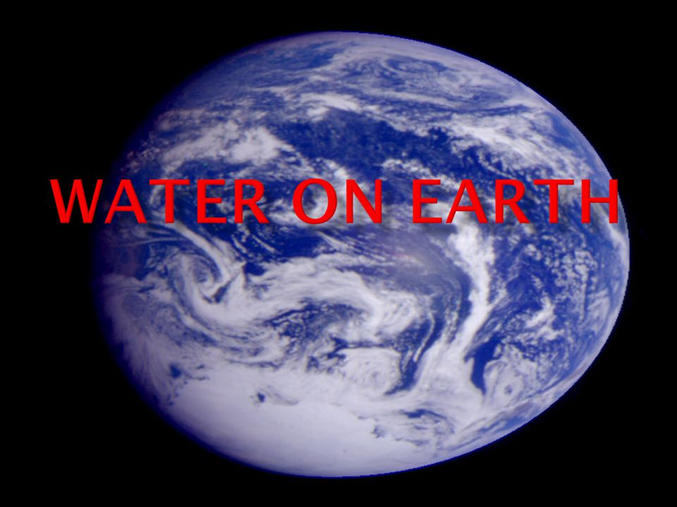  Water on Earth is naturally recycled through the water cycle.